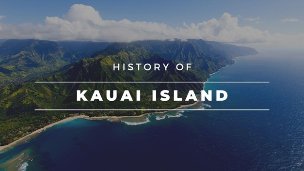 History of Kauai the Garden Island