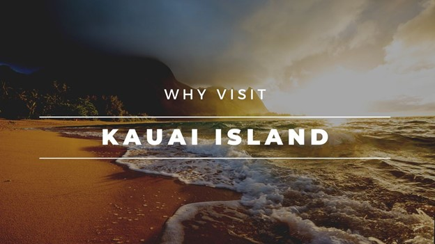 Why Visit Kauai